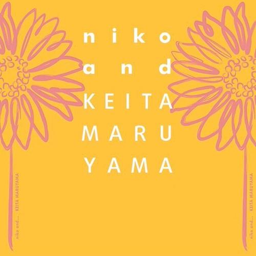 KEITA MARUYAMA × niko and ...